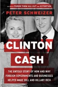 Clinton Cash, by Peter Schweizer, scheduled for release May 5. (Photo Credit Amazon)     Clinton Cash, by Peter Schweizer, scheduled for release May 5. (Photo Credit Amazon)