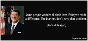 quote-some-people-wonder-all-their-lives-if-they-ve-made-a-difference-the-marines-don-t-have-that-ronald-reagan-151784