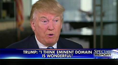 "Donald Trump: ""Eminent domain is wonderful!"" [VIDEO]"