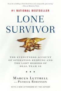 Lone Survivor by Marcus Luttrell and Patrick Robinson