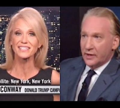 Bill Maher to Kellyanne Conway: