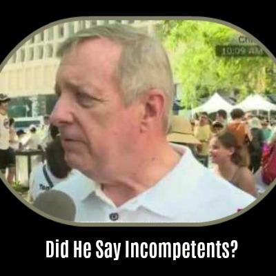 "Senator Dick Durbin and ""The Group of Incompetents"""