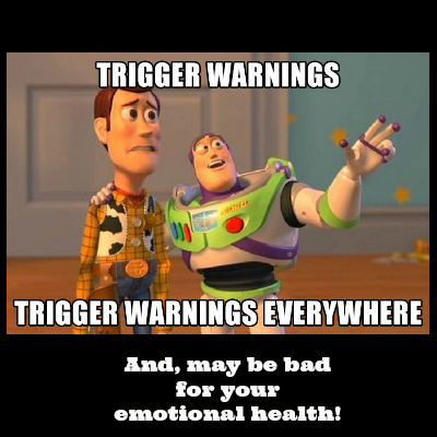 Trigger Warning Warning, Trigger Warnings May Be Bad For You
