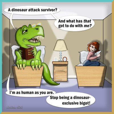 A Man is a Woman as a Dinosaur is a Human