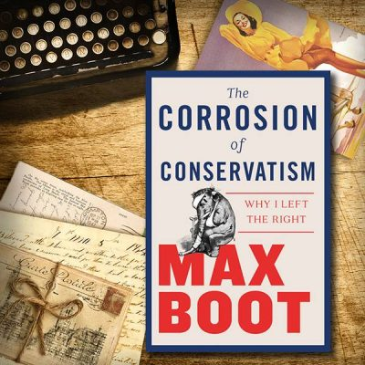 "From The VG Bookshelf: Max Boot's ""The Corrosion Of Conservatism"""