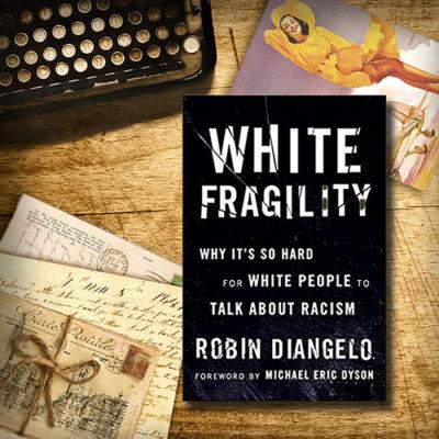 From the VG Bookshelf: White Fragility