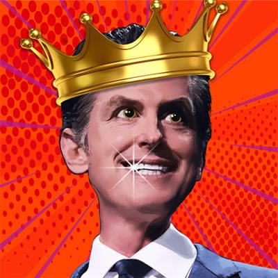 Mad King Gavin Newsom: Shutdowns FOREVAH!!!